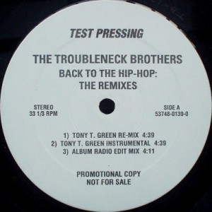 THE TROUBLENECK BROTHERS - BACK TO THE HIP-HOP: THE REMIXES