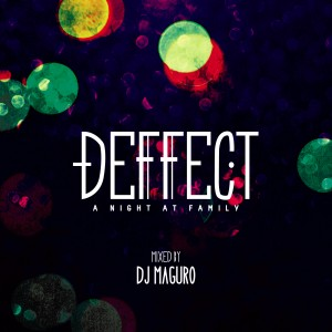 """DJ MAGURO - DEFFECT """"A Night at FAMILY"""""""