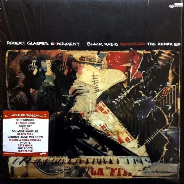 ROBERT GLASPER EXPERIMENT - BLACK RADIO RECOVERED: THE REMIX EP