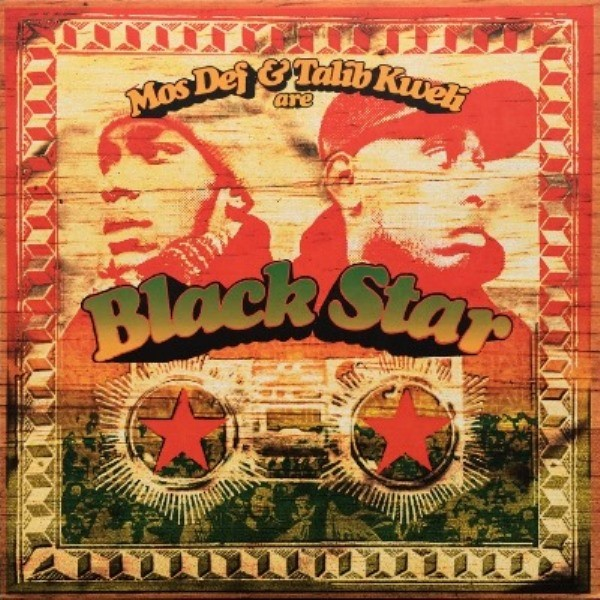 MOS DEF & KWELI ARE BLACK STAR