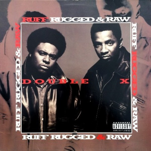 DOUBLE X - RUFF, RUGGED & RAW