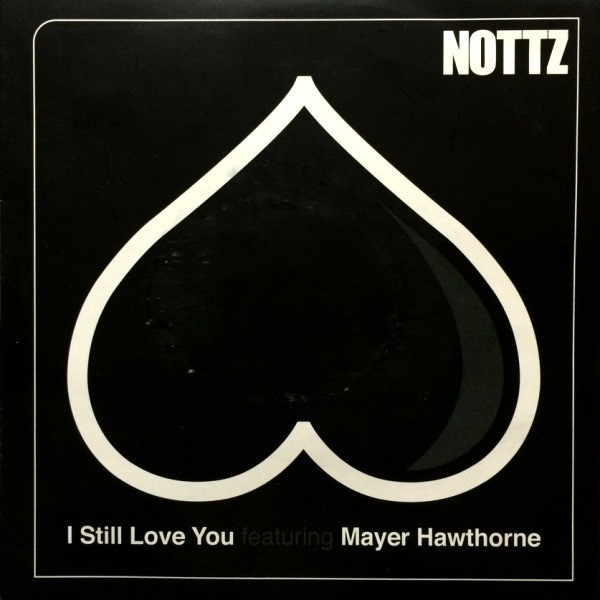 NOTTZ feat. MAYER HAWTHORNE - I STILL LOVE YOU