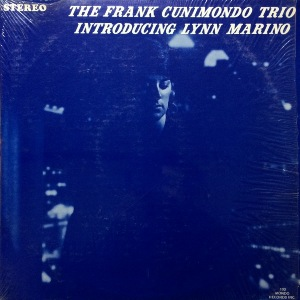THE FRANK CUNIMONDO TRIO INTRODUCING LYNN MARINO - ST