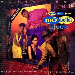 BRANFORD MARSALIS QUARTET feat. TERENCE BLANCHARD - MUSIC FROM MO' BETTER BLUES