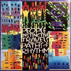 A TRIBE CALLED QUEST - PEOPLE'S INSTINCTIVE TRAVELS AND THE PATH OF RHYTHM