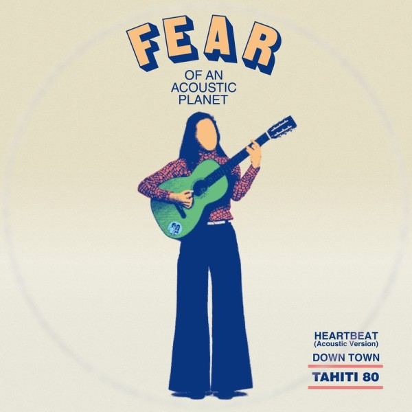 "TAHITI 80 - Fear Of An Acoustic Planet EP(7"")"